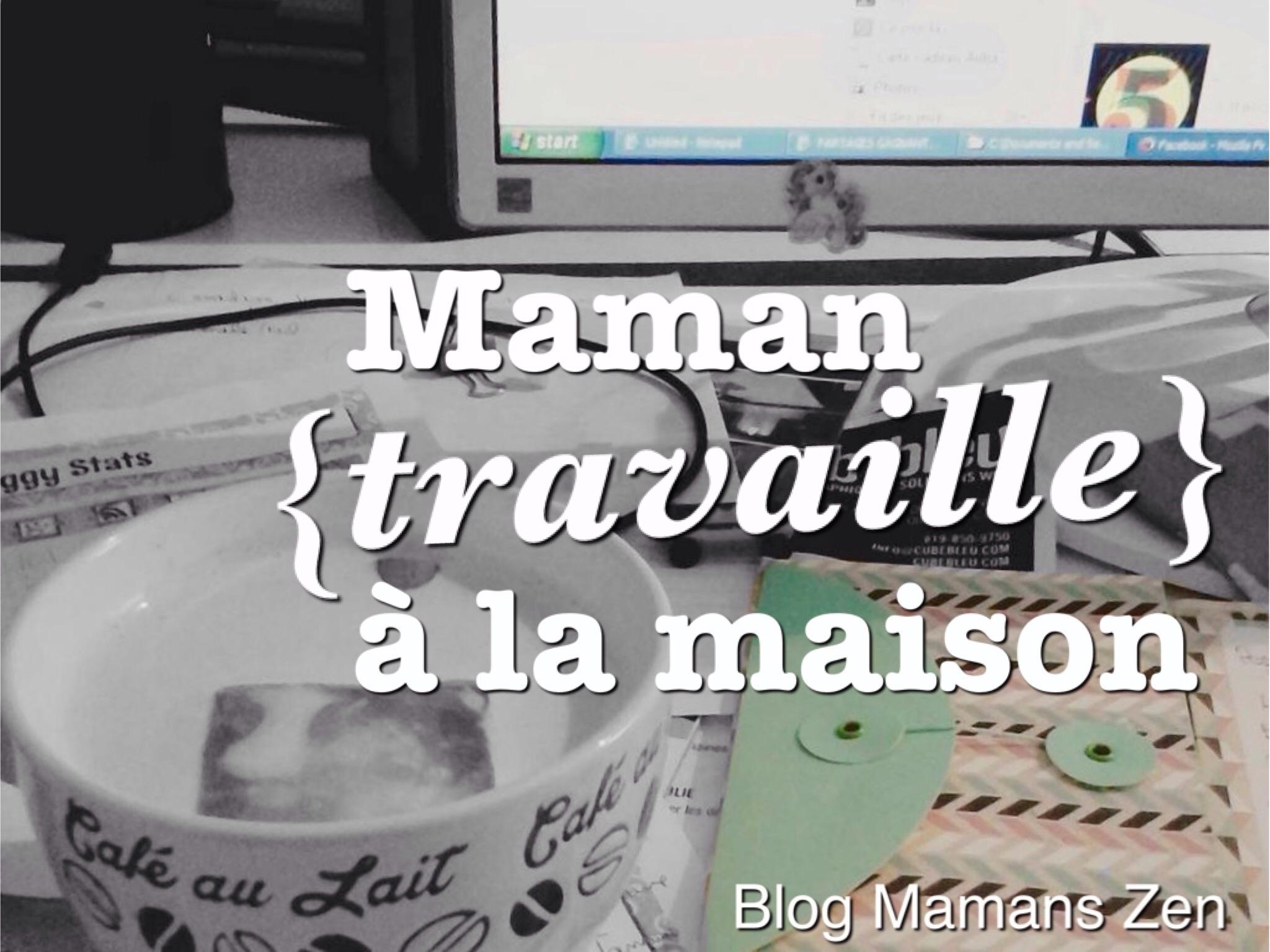 Maman travaille la maison mamans zen for A la maison translation